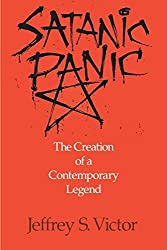 Satanic Panic: The Creation of a Contemporary Legend by Jeffrey S. Victor (1993-04-19)