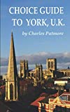 'Choice Guide to York, UK', a 2019 Great Britain travel guidebook