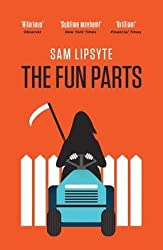 [(The Fun Parts)] [ By (author) Sam Lipsyte ] [January, 2014]