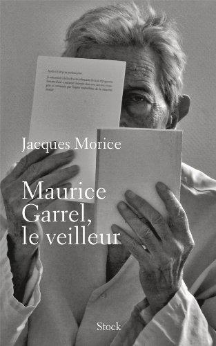 Maurice Garrel, le veilleur par Jacques Morice