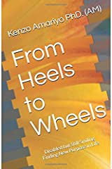 From Heels to Wheels: Disabled but Still Smiling - Finding New Purpose in Life Paperback