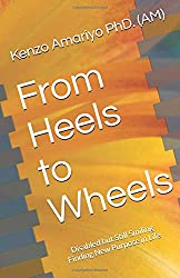 From Heels to Wheels: Disabled but Still Smiling - Finding New Purpose in Life