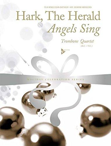 Hark, The Herald Angels Sing: 4 Posaunen (Tenorhörner). Partitur und Stimmen. (Holiday Celebration Series)
