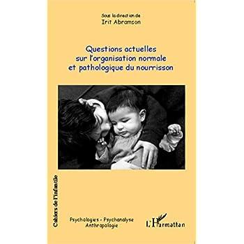 Questions actuelles sur l'organisation normale et pathologique du nourrisson