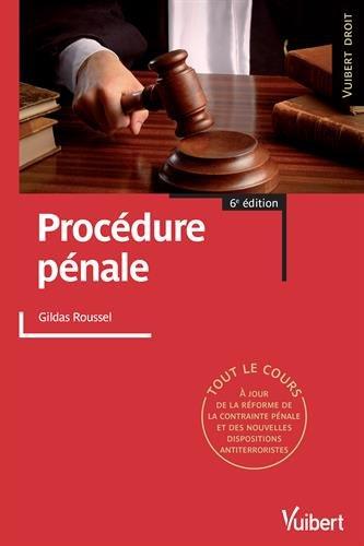 Procédure pénale - Tout le cours par Gildas Roussel