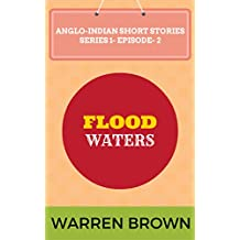 FLOOD WATERS (ANGLO-INDIAN SHORT STORIES- SERIES- 1 EPISODE 2)
