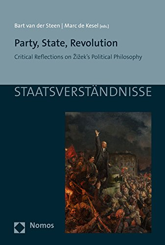 Party, State, Revolution: Critical Reflections on Zizek's Political Philosophy (Staatsverstandnisse)