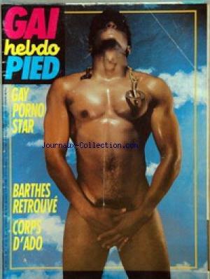 GAI PIED [No 152] du 12/01/1985 - GAY PORNO STAR - BARTHES RETROUVE - CORPS D'ADO.
