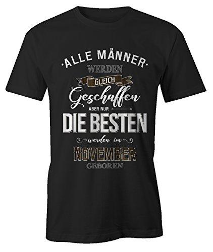 Alle Männer Werden Gleich Geschaffen Aber Nur Die Besten Werden Im November Geboren Geburtstagsgeschenk T-Shirt Herren Schwarz X-Large (Mom T-shirt Adult)