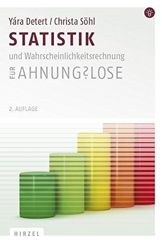 Statistik und Wahrscheinlichkeitsrechnung für Ahnungslose: Eine Einstiegshilfe für Studierende