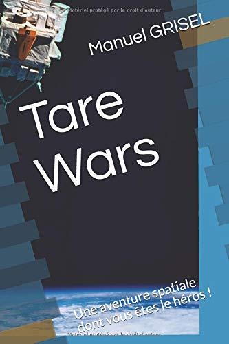 Tare Wars: Une aventure spatiale dont vous êtes le héros !