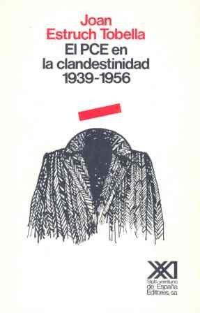 El PCE en la clandestinidad. 1939-1956 (Historia)