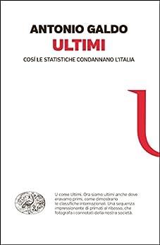 Ultimi: Così le statistiche condannano l'Italia (Einaudi. Passaggi) di [Galdo, Antonio]