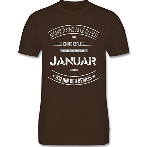 Shirtracer Geburtstag - Echte Kerle Werden IM Januar Geboren - Herren T-Shirt Rundhals Braun