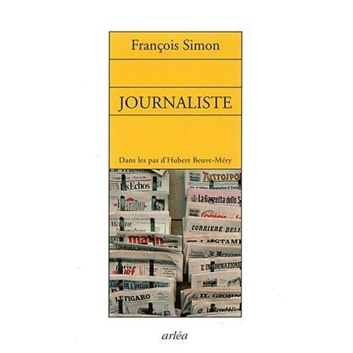 Journaliste : Dans les pas d'Hubert Beuve-Méry