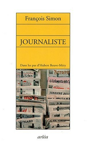 Journaliste : Dans les pas d'Hubert Beuve-Méry par François Simon