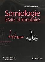 Sémiologie EMG élémentaire - Technique par technique de Emmanuel Fournier
