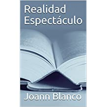 Realidad Espectáculo (Spanish Edition)