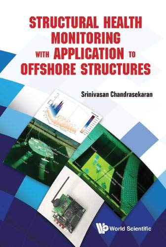 Structural Health Monitoring with Application to Offshore Structures