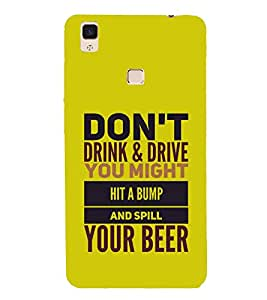 HiFi Designer Phone Back Case Cover Vivo V3 :: VivoV3 :: Vivo V3 Faster than Faster ( Don't Drink Drive you Might hit A Bump and Spill Beer Funky Quote )