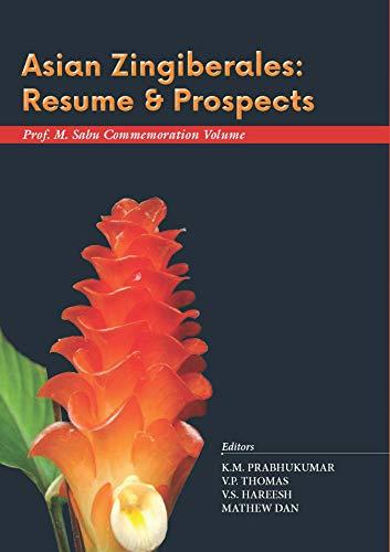 Asian Zingiberales: Resume and Prospects: Prof. M. Sabu Commemoration Volume