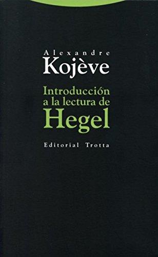 Introducción A La Lectura De Hegel (Estructuras y Procesos. Filosofía) por Alexandre Kojève