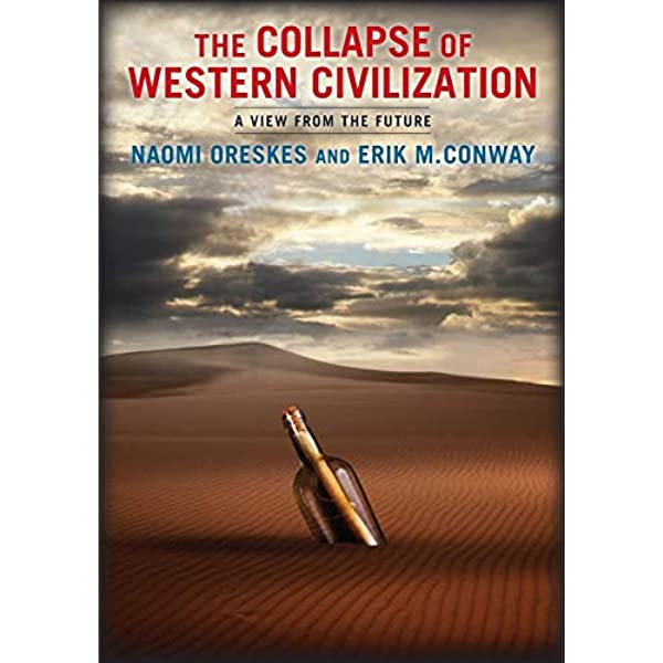 The Collapse of Western Civilization: A View from the Future: Amazon.es:  Oreskes, Naomi, Conway, Erik: Libros en idiomas extranjeros