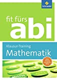 Fit fürs Abi: Mathematik Klausur-Training