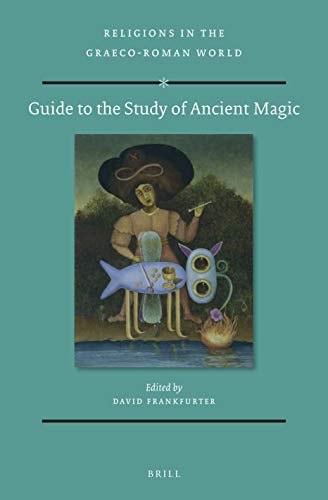 Guide to the Study of Ancient Magic (Religions in the Graeco-Roman World, Band 189)