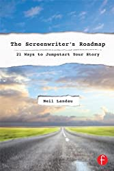 The Screenwriter's Roadmap: 21 Ways to Jumpstart Your Story