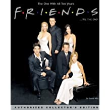 Friends 'til the End: The Official Celebration of All Ten Years by David Wild (2004-05-07)