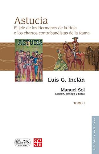 Astucia. El jefe de los Hermanos de la Hoja o los charros contrabandistas de la Rama, I por Luis G. Inclán