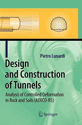 Design and Construction of Tunnels: Analysis of Controlled Deformations in Rock and Soils (ADECO-RS) Mechanik Rock