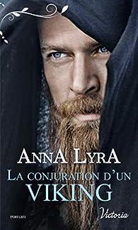 La conjuration d'un Viking par Anna Lyra