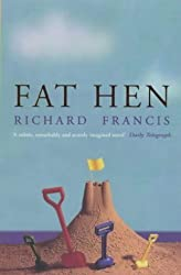 Fat Hen by Richard Francis (2000-01-06)