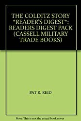 The Colditz Story *READER'S DIGEST*: Readers Digest Pack (Cassell Military Trade Books) by Pat R. Reid (2001-09-03)