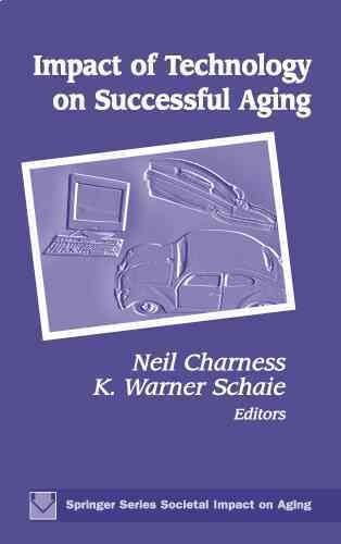 [(Communication, Technology and Aging : Opportunities and Challenges for the Future)] [By (author) Neil Charness ] published on (November, 2000)