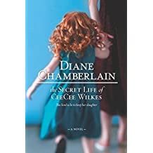 The Secret Life of CeeCee Wilkes by Diane Chamberlain (2016-05-17)
