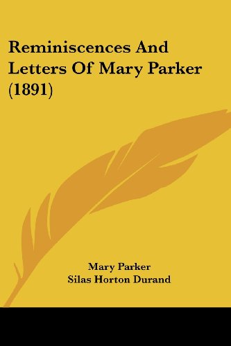 Reminiscences and Letters of Mary Parker (1891)