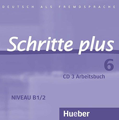 Schritte plus 6: Deutsch als Fremdsprache / Audio-CD zum Arbeitsbuch mit interaktiven Übungen