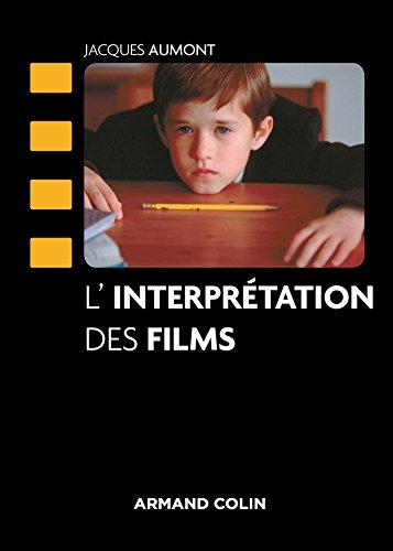L'interprétation des films (Cinéma / Arts Visuels) par Jacques Aumont
