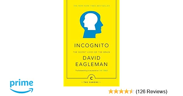 Incognito  The Secret Lives of The Brain (Canons)  Amazon.co.uk ... 610f03d90