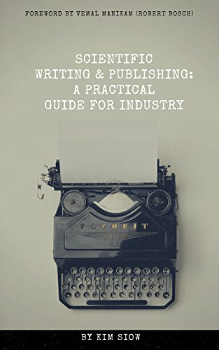 Scientific Writing & Publishing: A Practical Guide for Industry (Technology Career Skills Series Book 1) (English Edition)