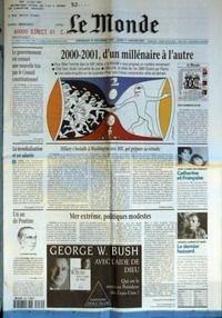 MONDE (LE) N° 17398 du 31-12-2000 LE GOUVERNEMENT EST CENSURE UNE NOUVELLE FOIS PAR LE CONSEIL CONSTITUTIONNEL - 2000-2001, D'UN MILLENAIRE A L'AUTRE - LA MONDIALISATION ET SES SALARIES - HILLARY S'INSTALLE A WASHINGTON AVEC BILL, QUI PREPARE SA RETRAITE PAR CORINE LESNES - UN AN DE POUTINE - VLADIMIR POUTINE - MER EXTREME, POLITIQUES MODESTES PAR FRANCOIS GROSRICHARD - DEUX NUMEROS EN UN - SOUS LE SIGNE DES GEMEAUX - CATHERINE ET FRANCOISE - JACQUES LAURENT EST MORT - LE DERNIER HUSSARD
