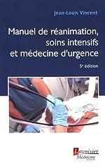 Le manuel de réanimation, soins intensifs et médecine d'urgence de Jean-Louis Vincent