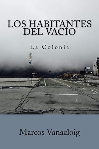 Los Habitantes del Vacío: Parte 1 - La Colonia