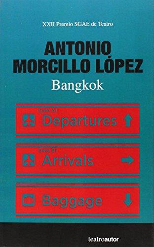 Bangkok (Teatroautor) de Antonio Morcillo López (23 oct 2014) Tapa blanda
