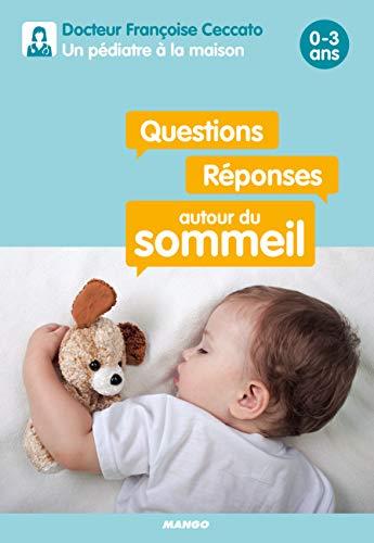 Questions / réponses autour du sommeil : 0-3 ans. Un pédiatre à la maison par Françoise Ceccato