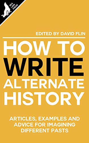 How to write Alternate History (English Edition)