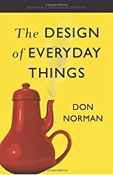 The Design of Everyday Things: Revised and Expanded Edition by Don Norman (2013-11-05)